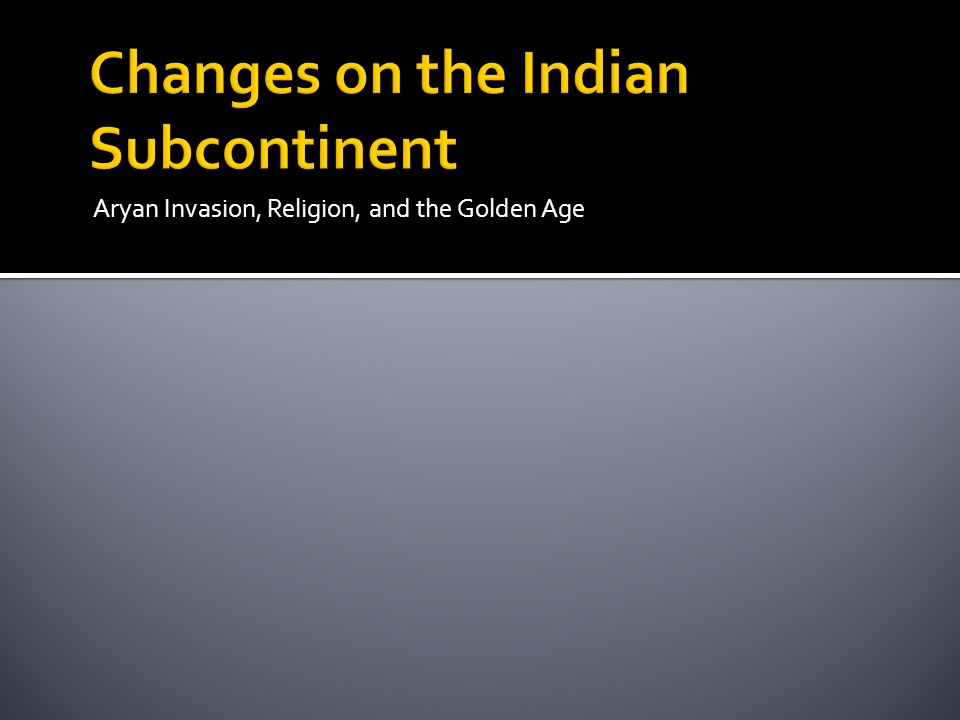 Changes on the Indian Subcontinent