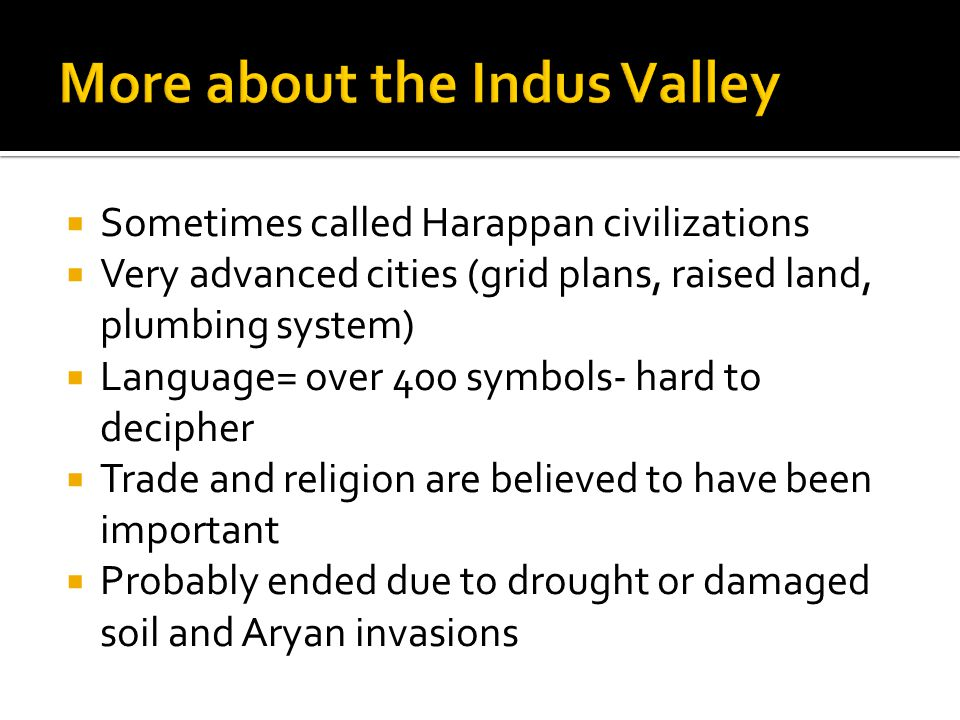 More about the Indus Valley