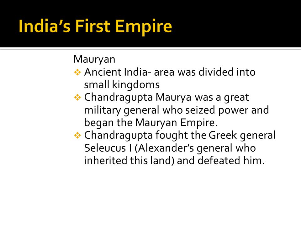 India's First Empire Mauryan