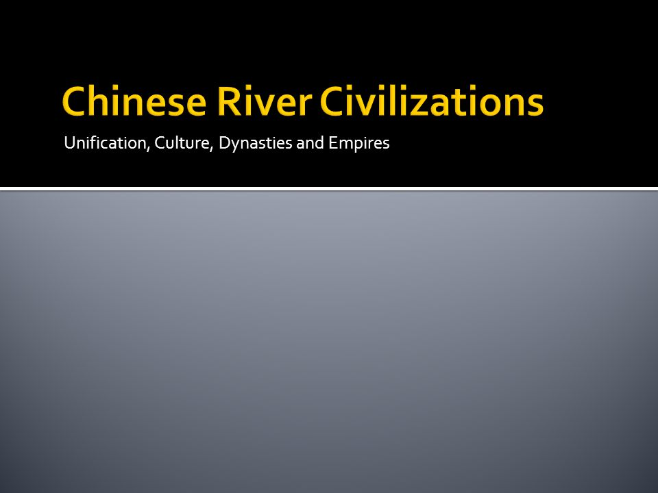Chinese River Civilizations
