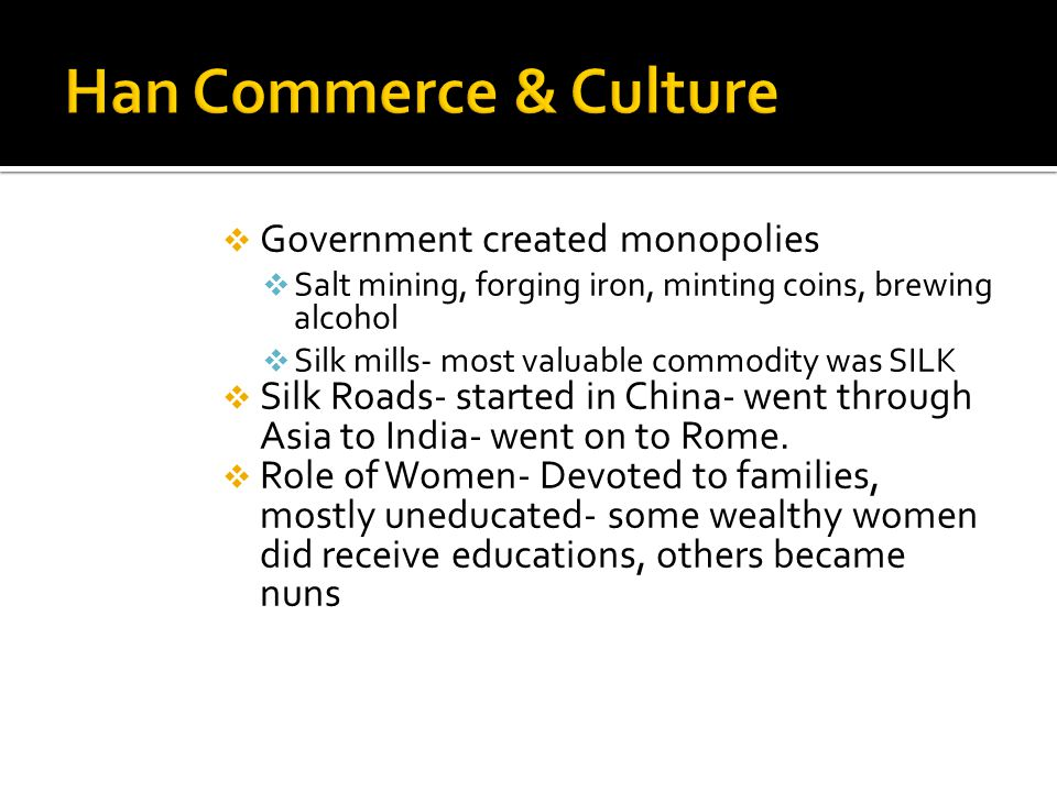 Han Commerce & Culture Government created monopolies