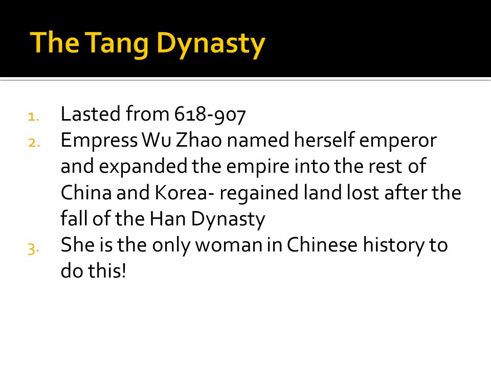 The Tang Dynasty Lasted from 618-907
