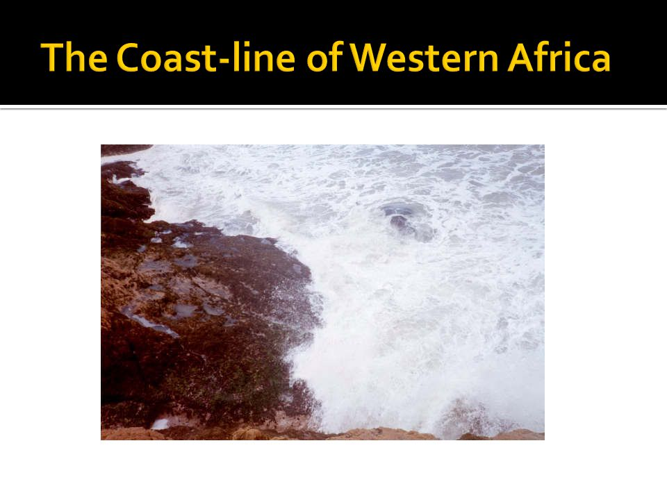 The Coast-line of Western Africa