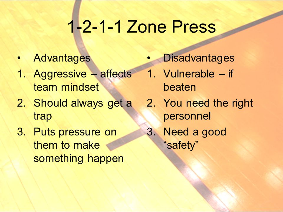 1-2-1-1 Zone Press Advantages Aggressive – affects team mindset