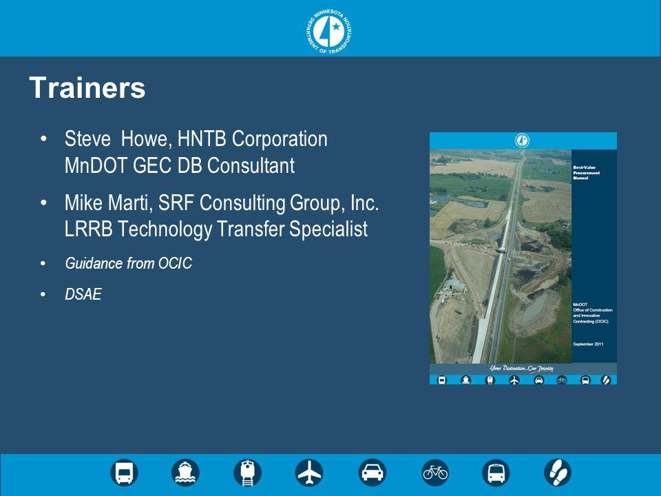 Trainers Steve Howe, HNTB Corporation MnDOT GEC DB Consultant