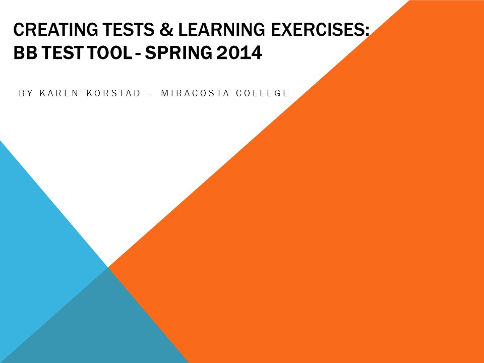 Creating Tests & Learning Exercises: Bb Test Tool - Spring 2014