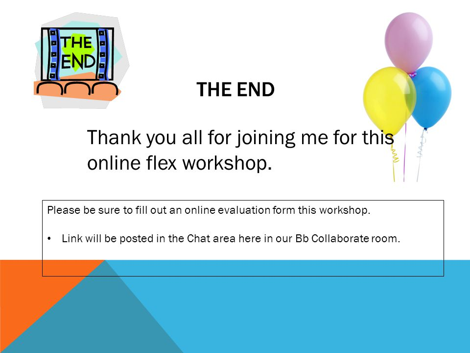 Thank you all for joining me for this online flex workshop.