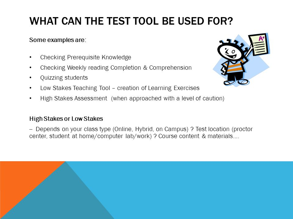 What can the test tool be used for