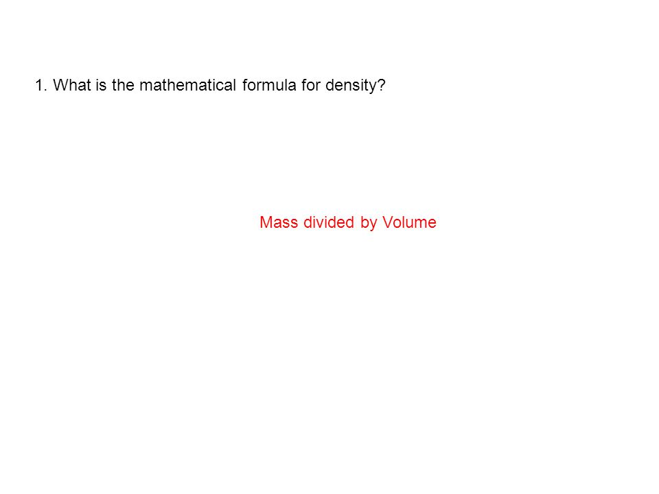 1. What is the mathematical formula for density