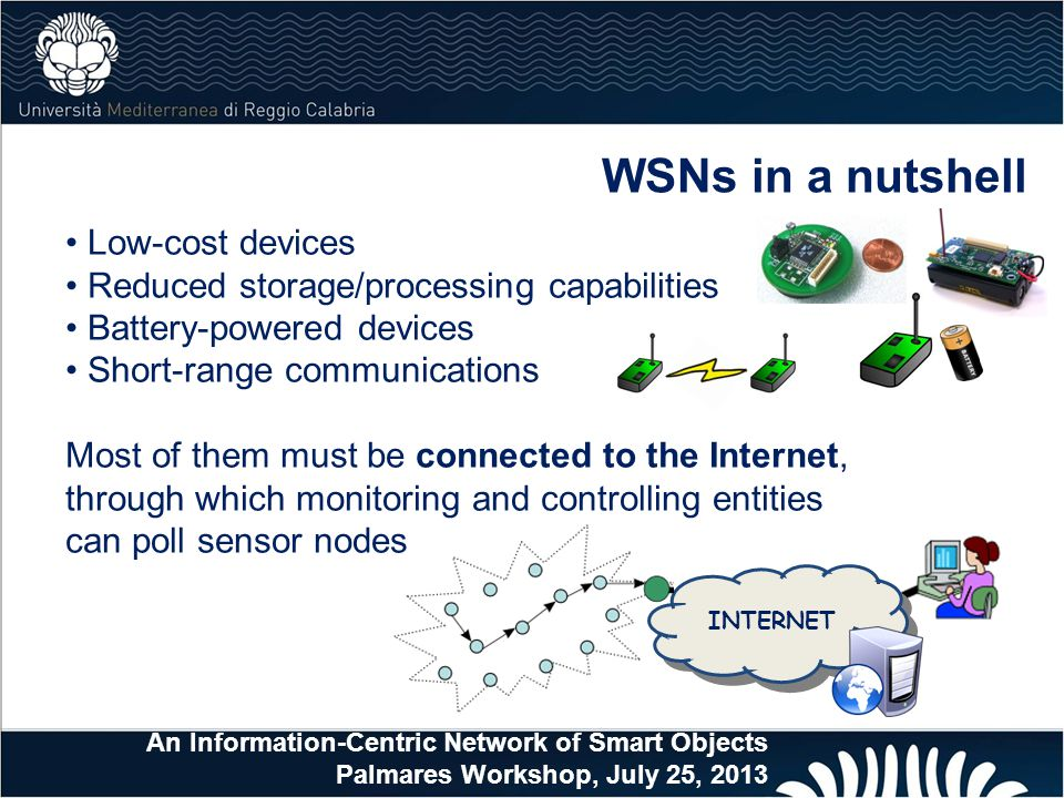 WSNs in a nutshell Low-cost devices