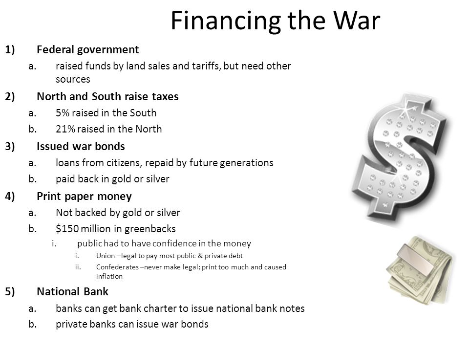 Financing the War Federal government North and South raise taxes