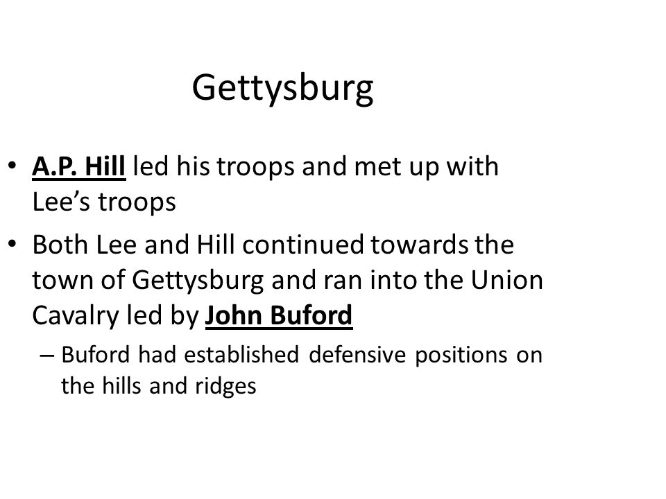 Gettysburg A.P. Hill led his troops and met up with Lee's troops