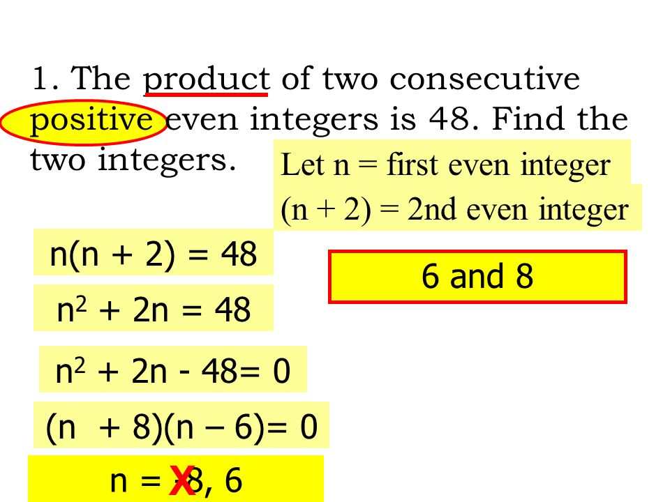 1. The product of two consecutive positive even integers is 48