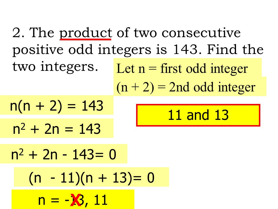 2. The product of two consecutive positive odd integers is 143