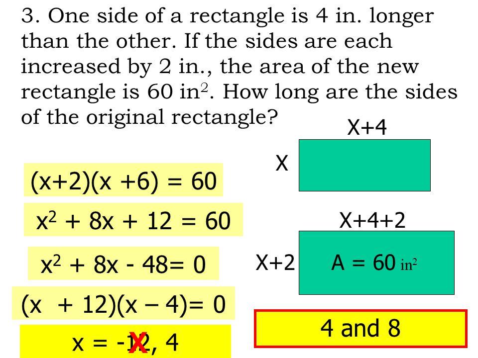X (x+2)(x +6) = 60 x2 + 8x + 12 = 60 x2 + 8x - 48= 0
