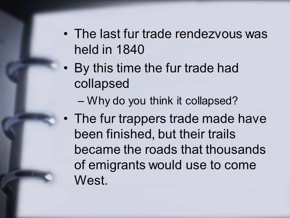 The last fur trade rendezvous was held in 1840