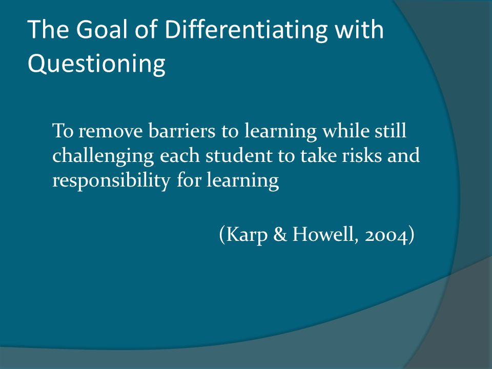 The Goal of Differentiating with Questioning
