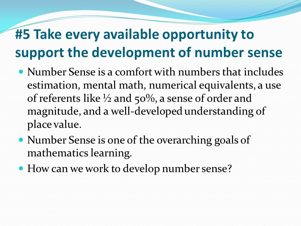#5 Take every available opportunity to support the development of number sense