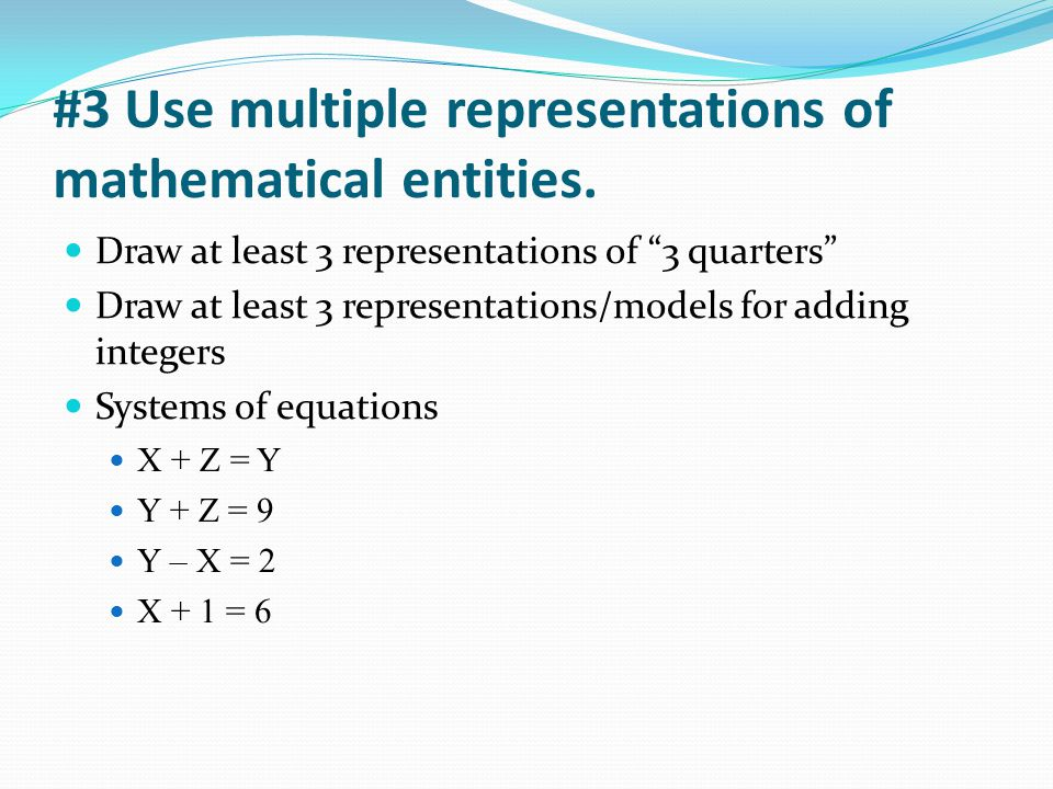 #3 Use multiple representations of mathematical entities.
