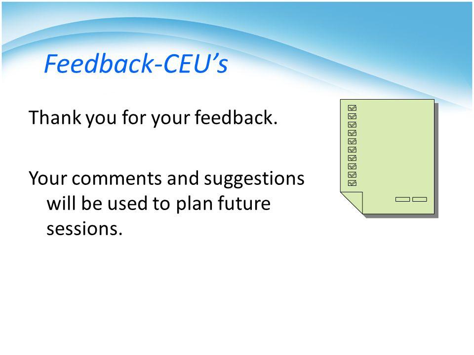 Feedback-CEU's Thank you for your feedback.