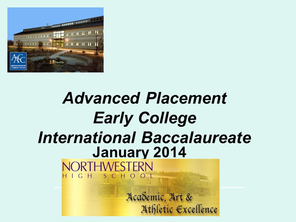 Advanced Placement Early College International Baccalaureate