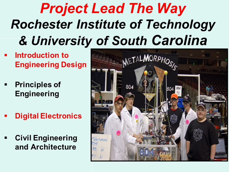 Project Lead The Way Rochester Institute of Technology & University of South Carolina