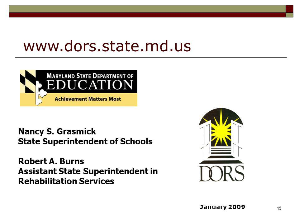 www.dors.state.md.us Nancy S. Grasmick State Superintendent of Schools