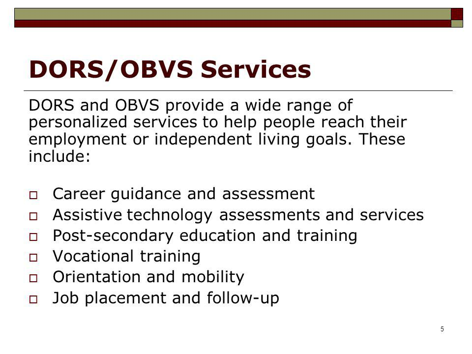 DORS/OBVS Services DORS and OBVS provide a wide range of