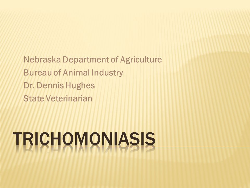 TRICHOMONIASIS Nebraska Department of Agriculture
