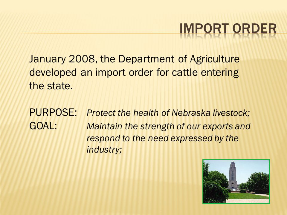 Import order January 2008, the Department of Agriculture developed an import order for cattle entering the state.