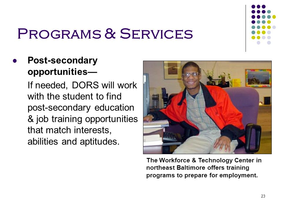 Programs & Services Post-secondary opportunities—