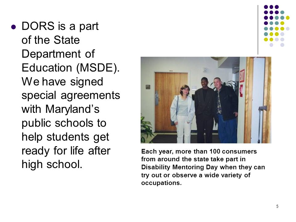 DORS is a part of the State Department of Education (MSDE)