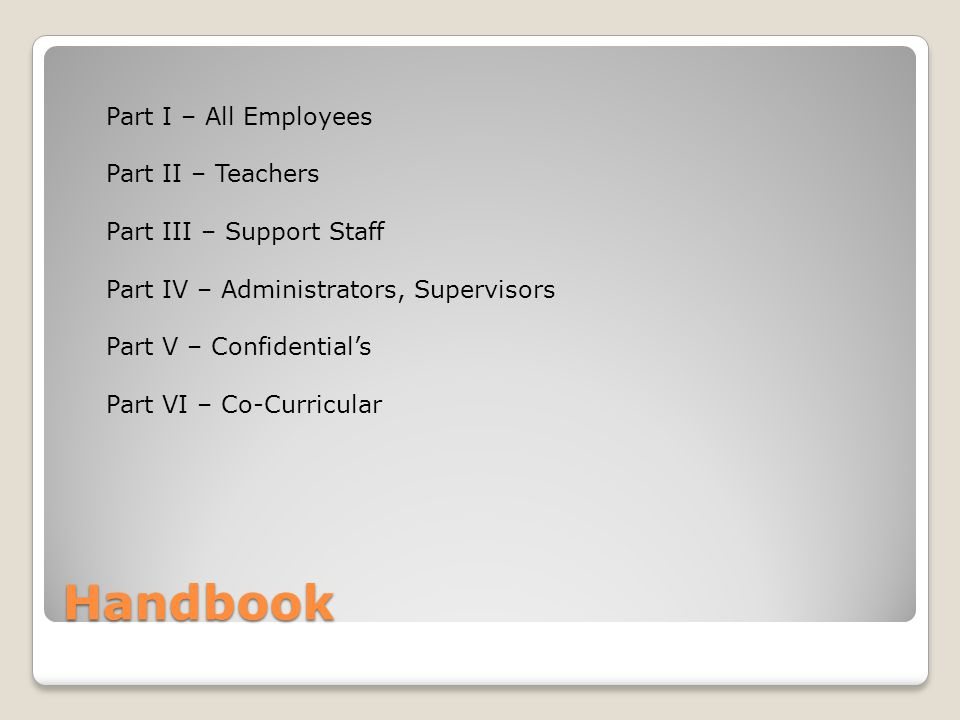 Handbook Part I – All Employees Part II – Teachers