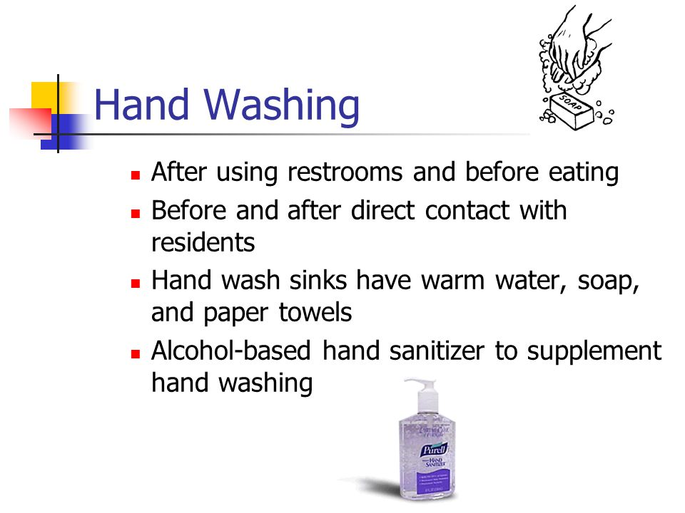 Hand Washing After using restrooms and before eating