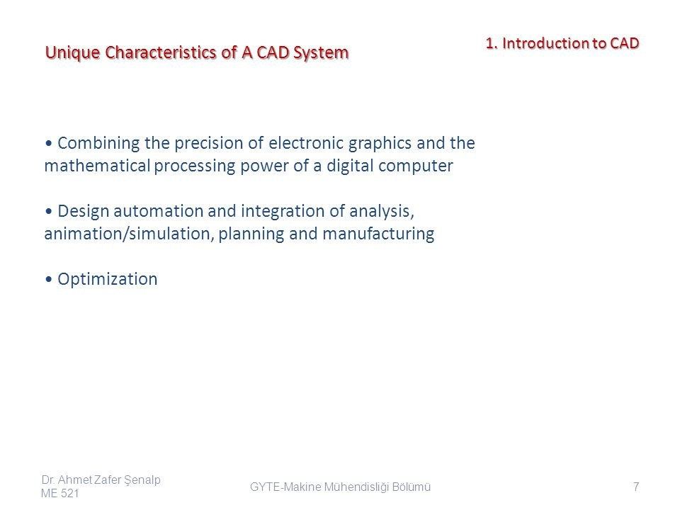 Unique Characteristics of A CAD System