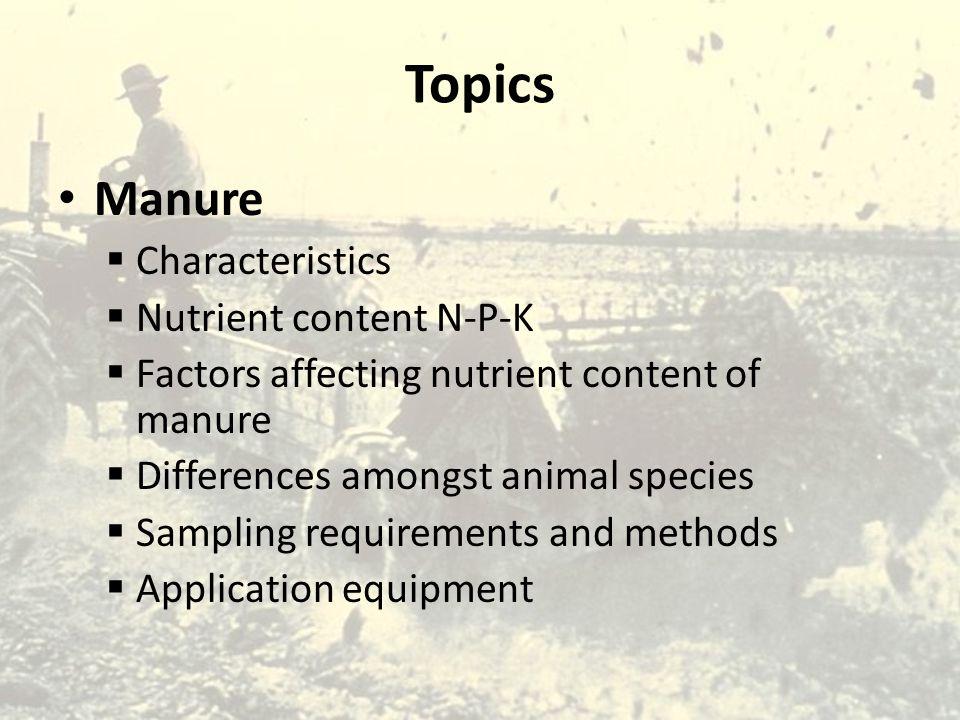 Topics Manure Characteristics Nutrient content N-P-K