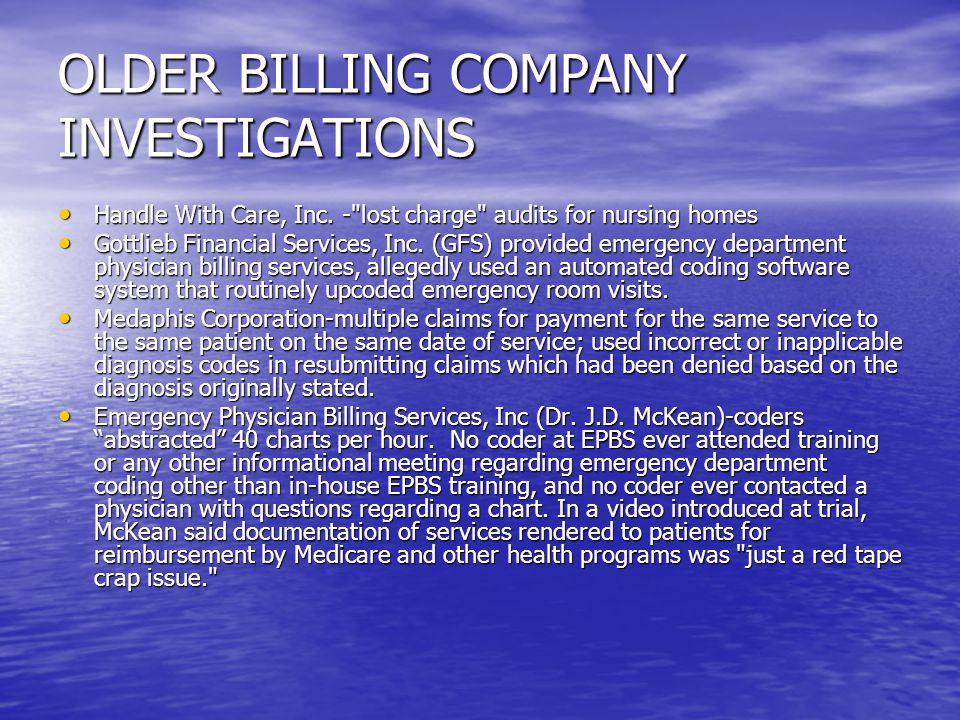 OLDER BILLING COMPANY INVESTIGATIONS