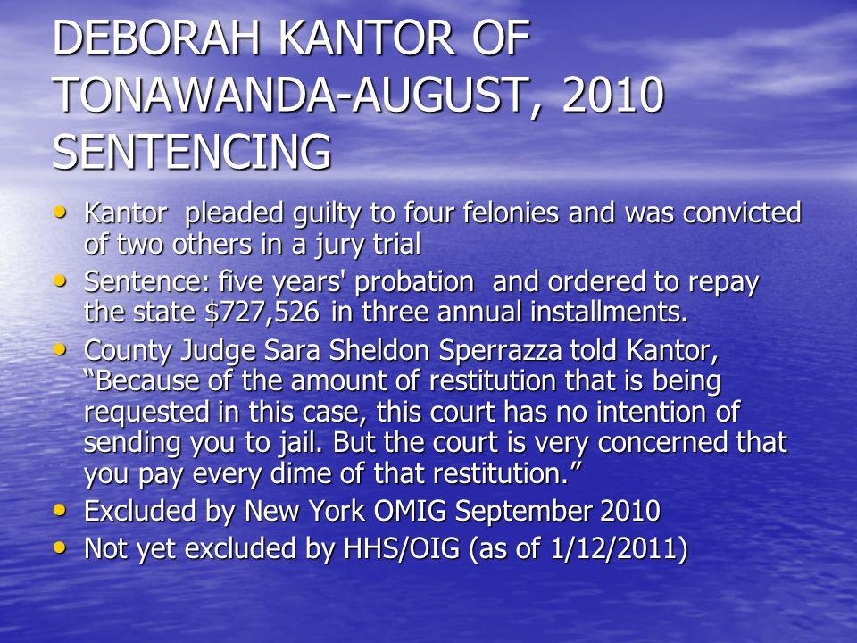 DEBORAH KANTOR OF TONAWANDA-AUGUST, 2010 SENTENCING