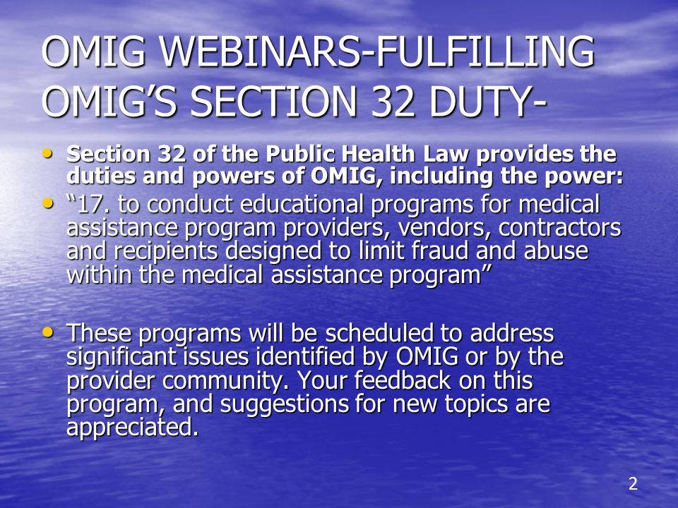 OMIG WEBINARS-FULFILLING OMIG'S SECTION 32 DUTY-