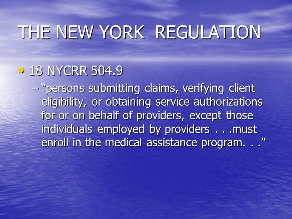 THE NEW YORK REGULATION