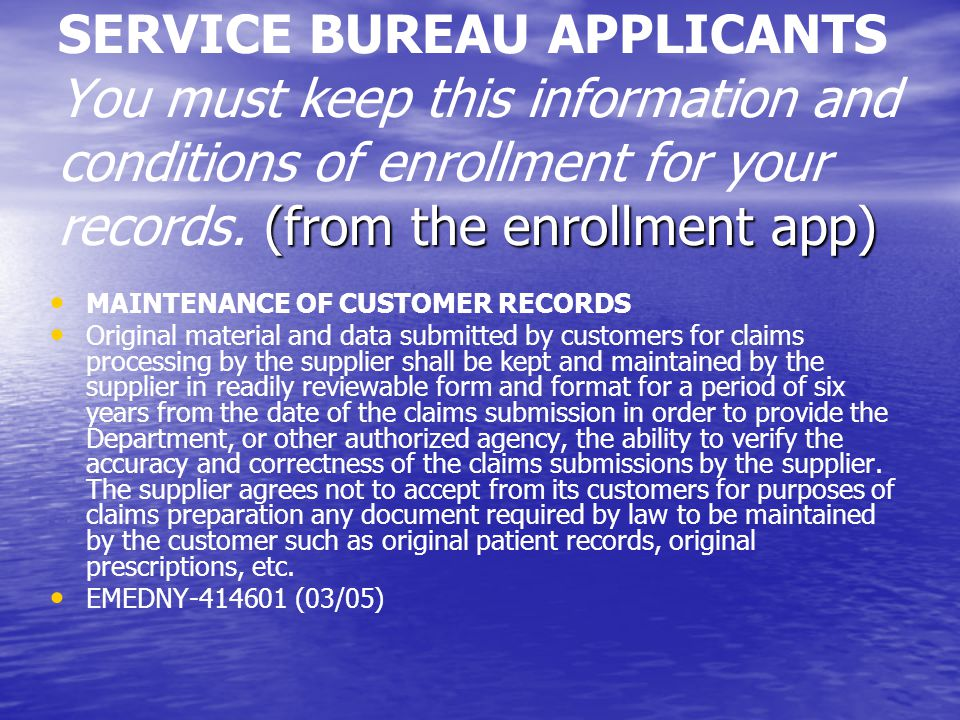 SERVICE BUREAU APPLICANTS You must keep this information and conditions of enrollment for your records. (from the enrollment app)