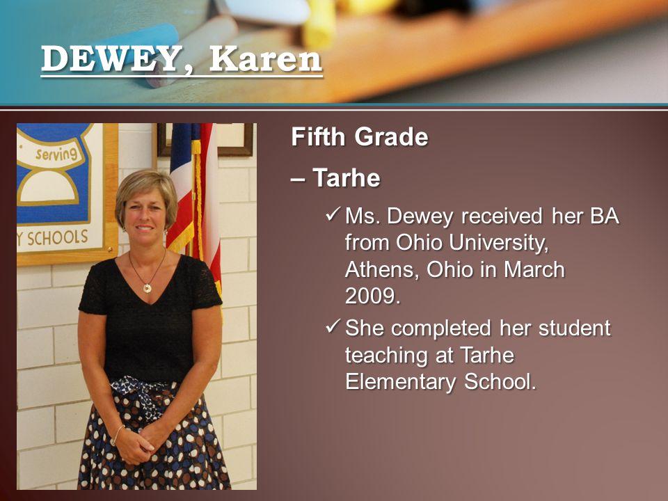 DEWEY, Karen Fifth Grade – Tarhe