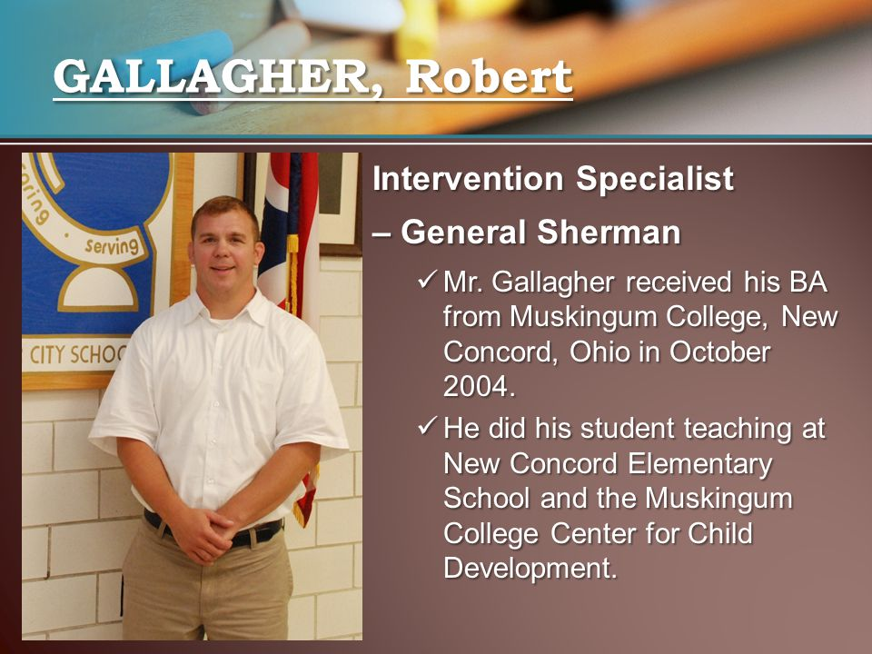 GALLAGHER, Robert Intervention Specialist – General Sherman