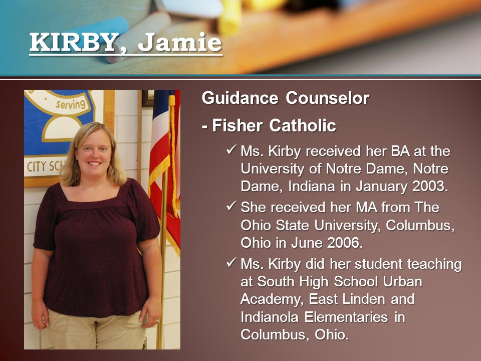 KIRBY, Jamie Guidance Counselor - Fisher Catholic