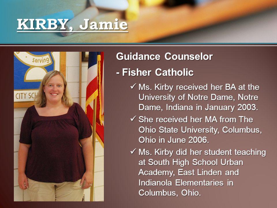 KIRBY, Jamie Guidance Counselor - Fisher Catholic