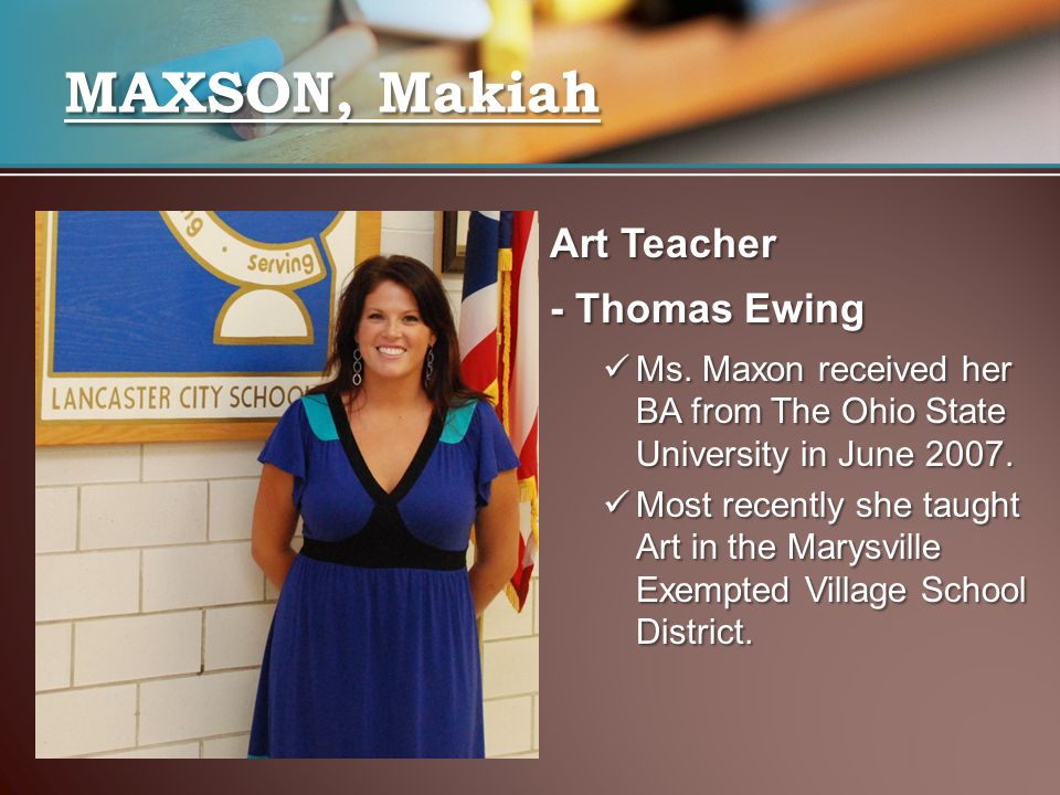 MAXSON, Makiah Art Teacher - Thomas Ewing