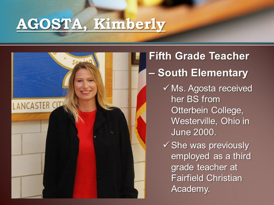 AGOSTA, Kimberly Fifth Grade Teacher – South Elementary