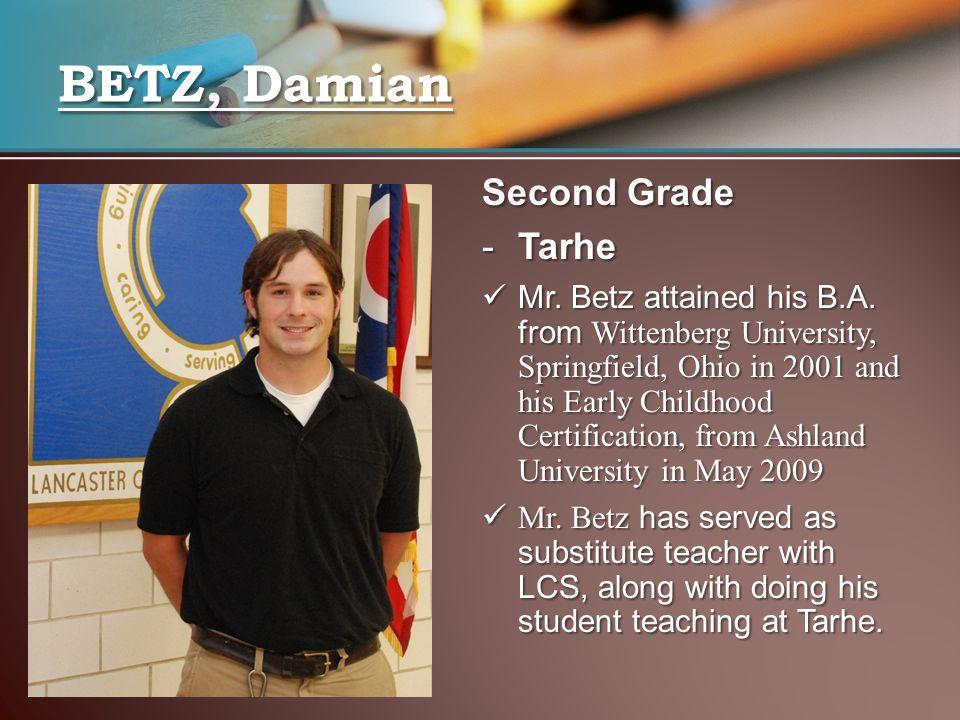 BETZ, Damian Second Grade Tarhe