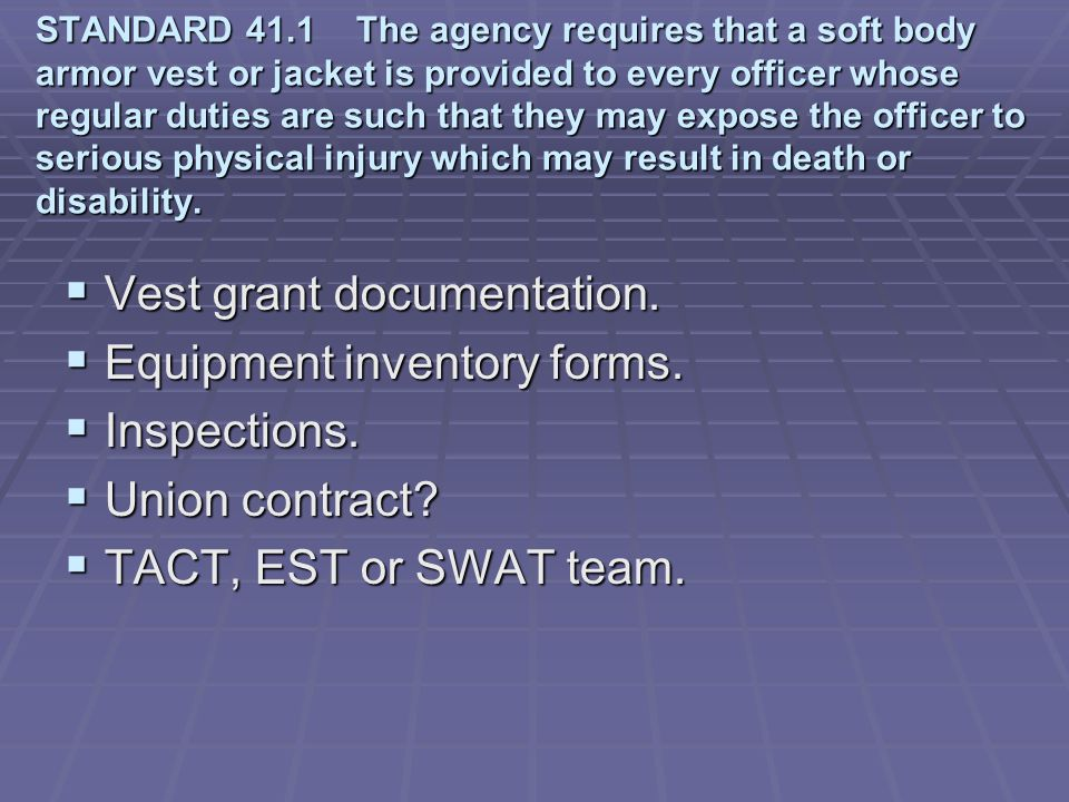 Vest grant documentation. Equipment inventory forms. Inspections.