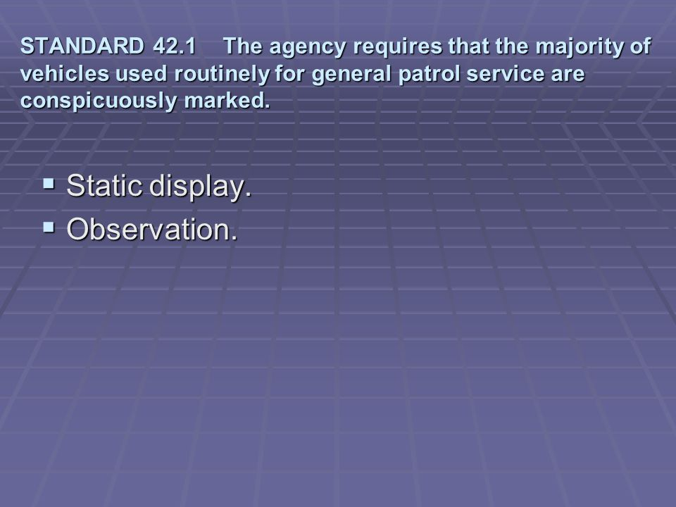 Static display. Observation.